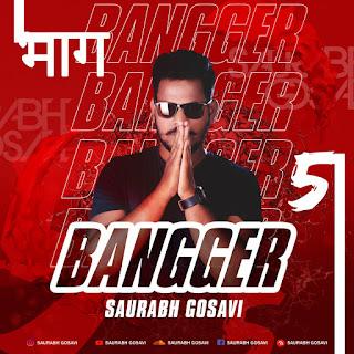BANGER VOL.5 SAURABH GOSAVI
