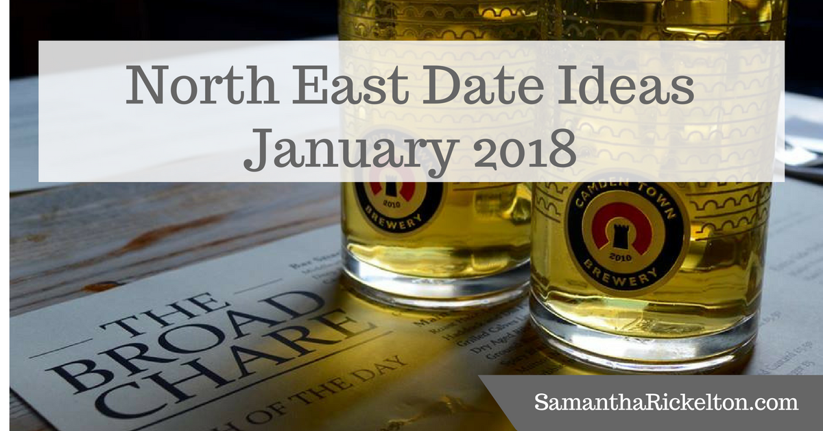 Staying in & Going Out - Date ideas across North East England for January 2018