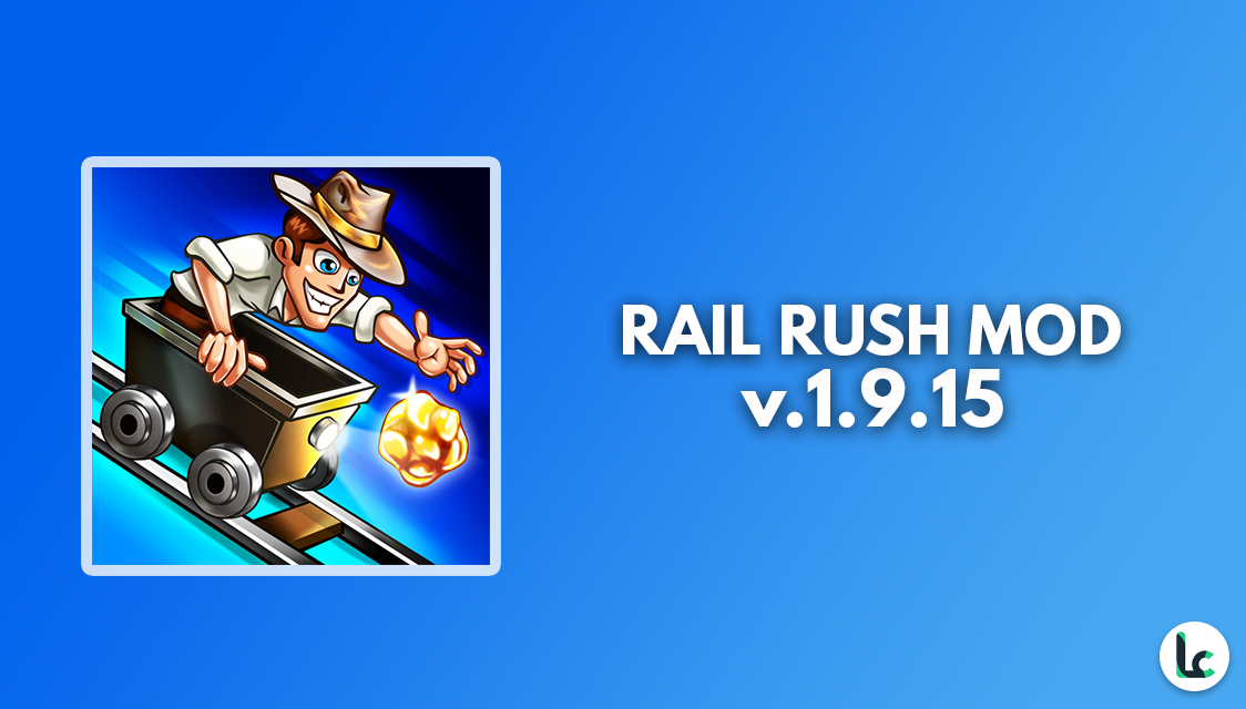 rail rush mod v 1 9 15 - LiteCheers