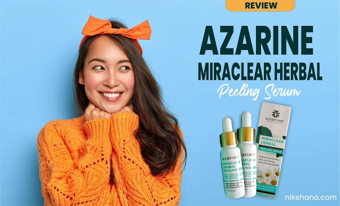 Review Azarine Miraclear Herbal Peeling Serum Untuk Kulit Sensitif Berminyak Berjerawat