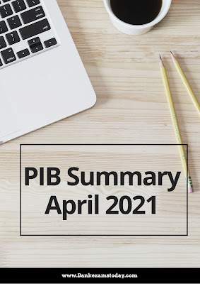 PIB Summary: April 2021