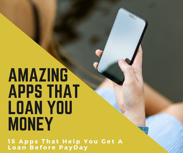 15 Apps That Help You Get A Loan Before PayDay