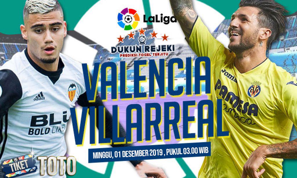 Prediksi Valencia vs Villarreal 01 Desember 2019