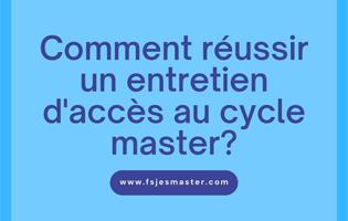 Comment réussir un entretien d'accès au cycle master?