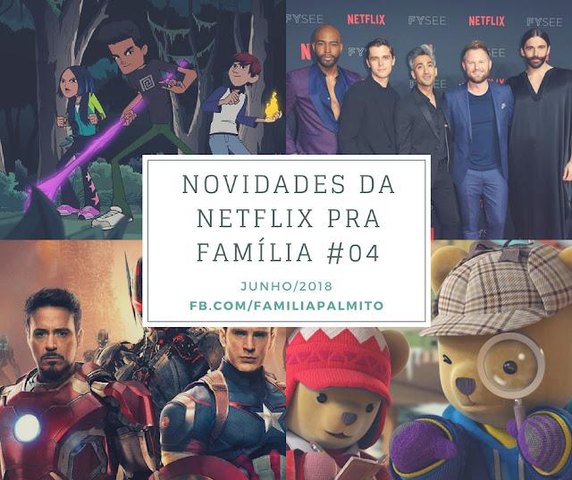 "Quadro com 4 novidades da Netflix para junho de 2018, sendo elas ""O Vazio"", ""Queer Eye"", Vingadores Era de Ultron"" e ""Detetives da Natureza""."