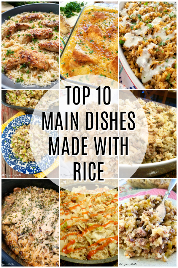 10 Main Dishes Made with Rice! Easy supper recipes your family with love made with rice and simple ingredients you may already have on-hand!