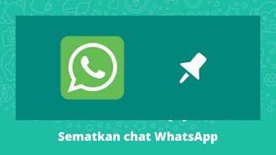 Cara Menyematkan Chat WhatsApp