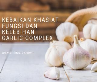 Kebaikan Khasiat Fungsi dan Kelebihan Garlic Complex Shaklee