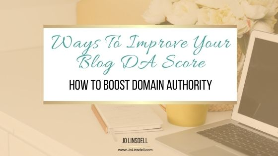 Ways To Improve Your Blog DA Score