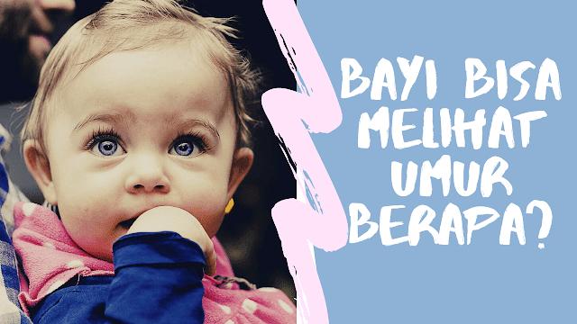 bayi bisa melihat umur berapa