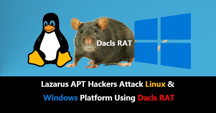 Lazarus APT Hackers Group Attack Linux & Windows Platform Using Dacls RAT