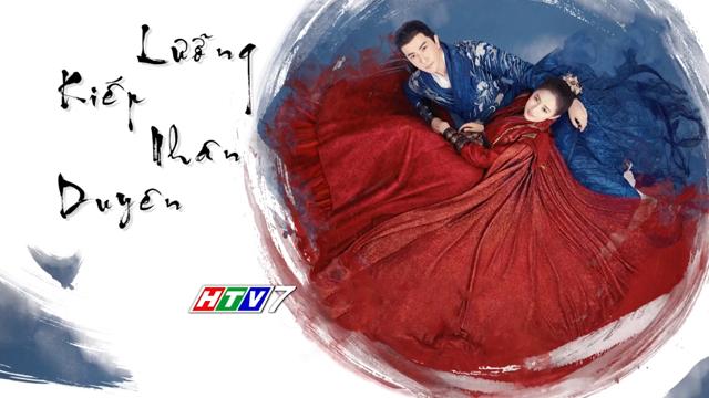 Lưỡng Kiếp Nhân Duyên Trọn Bộ Tập Cuối (Phim Trung Quốc HTV7 Lồng Tiếng)