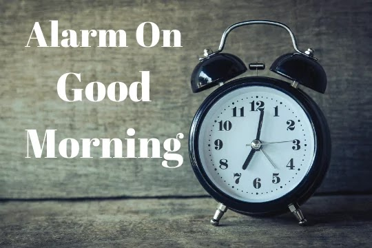 alarm on good morning images