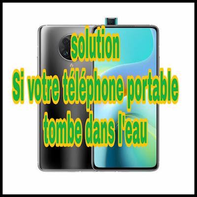 Mon téléphone est tombé à l'eau : Quelle est la solution pour sauver mon appareil téléphone portable?