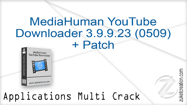 MediaHuman YouTube Downloader 3.9.9.23 (0509) + Patch