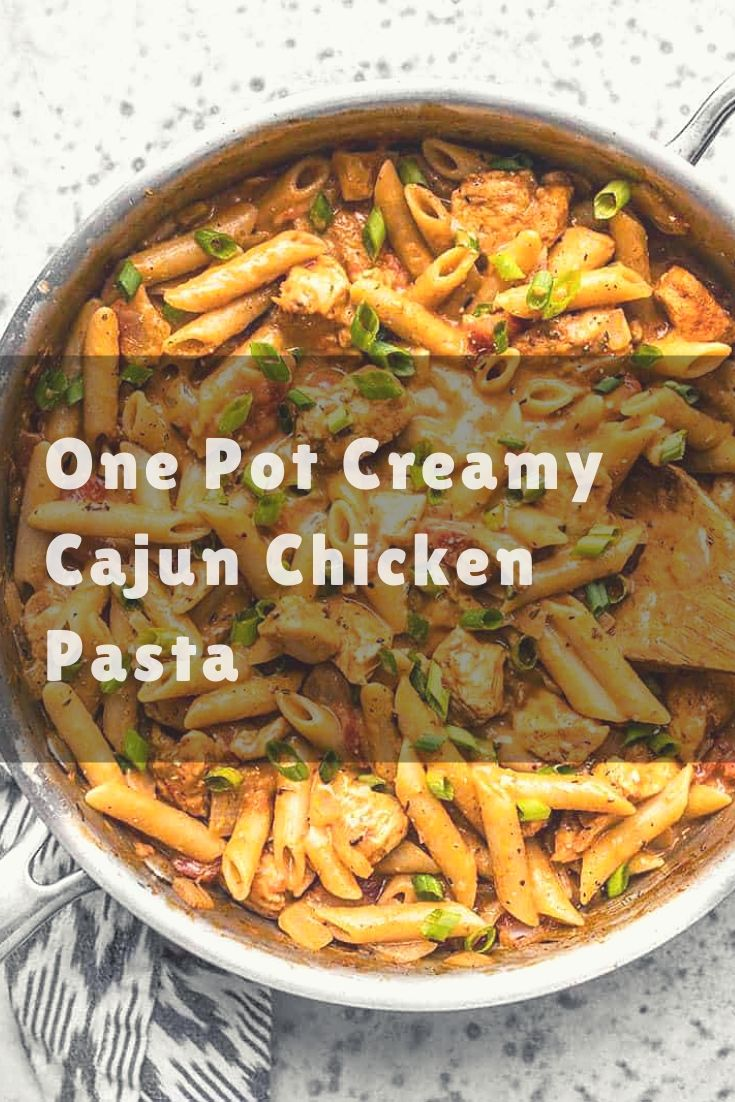 Cook a complete dinner in one pot with this Creamy Cajun Chicken Pasta, using mostly pantry-stable items. Perfect for busy weeknights!