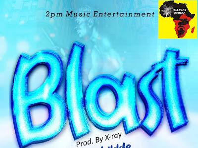 MUSIC: Bwoy Likkle - Blast