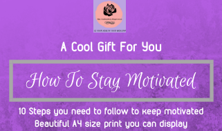 A cool gift for you- How to stay motivated- 10 steps