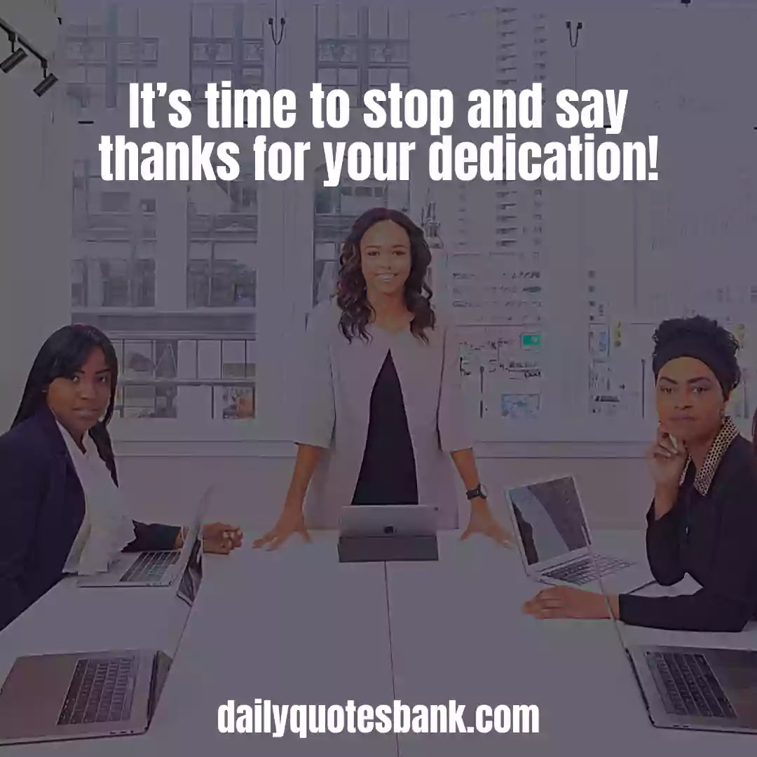 Employee Appreciation Quotes For Good Work To Say Thanks