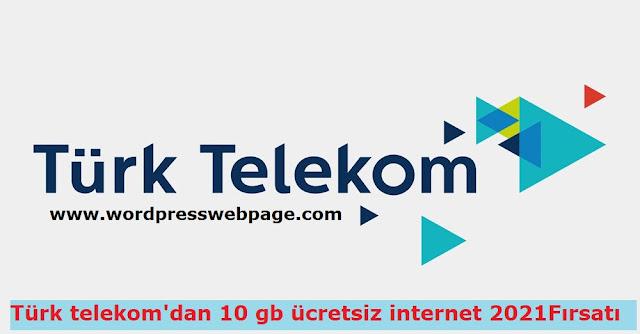 Türk telekom'dan 10 gb ücretsiz internet 2021
