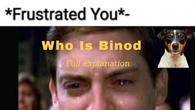 Who Is Binod? - Binod Viral Meme - Why Binod Is Viral