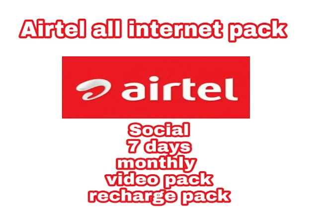 airtel all internet pack and offer mini, 7days, monthly