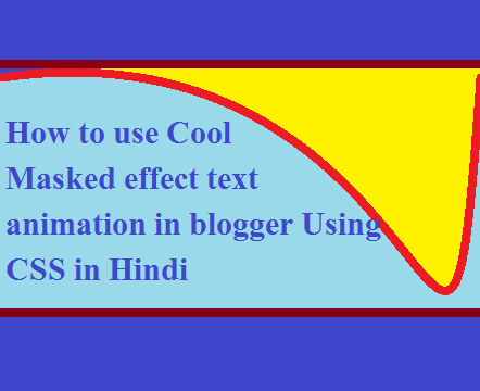 How to use Cool Masked effect text animation in blogger Using CSS in Hindi