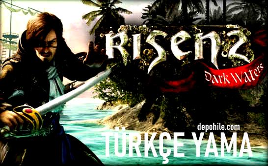Risen 2 Dark Waters Oyunu Türkçe Dil Yaması İndir 2021