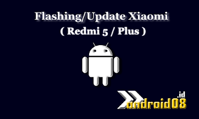 Update / Flashing Redmi 5 / Plus MIUI Global Stable ROM via Recovery / Fastboot