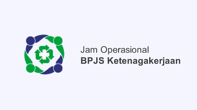 jam operasional bpjs ketenagakerjaan buka jam berapa