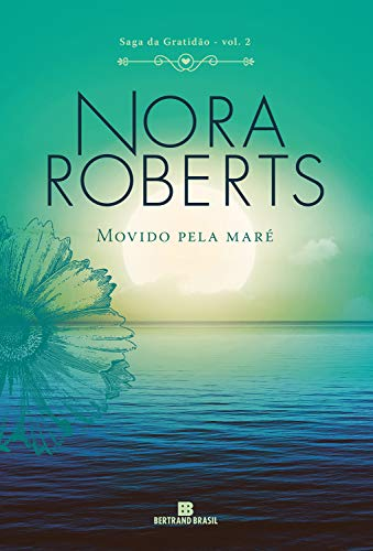 Movido pela maré - Nora Roberts, Renato Motta
