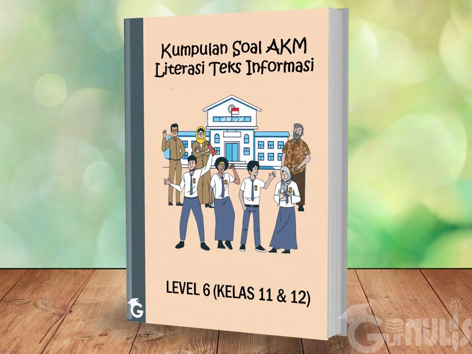 Kumpulan Soal AKM Literasi Teks Informasi Level 6 (Kelas 11 dan 12) - www.gurnulis.id