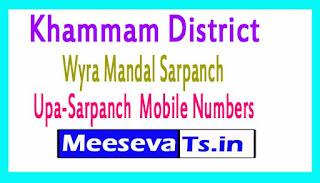 Wyra Mandal Sarpanch Upa-Sarpanch Mobile Numbers Khammam District in Telangana State