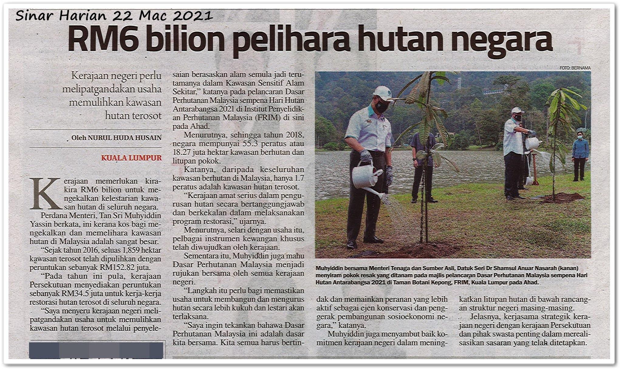 RM6 bilion pelihara hutan negara - Keratan akhbar Sinar Harian 22 Mac 2021