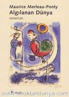 Maurice Merleau-Ponty - Algılanan Dünya