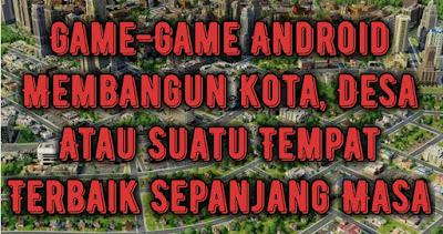game-membangun-kota-desa-atau-suatu-tempat-terbaik-sepanjang-masa.jpg