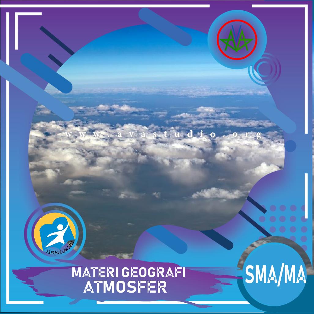 "Download Rangkuman Materi ""Geografi - Atmosfer"" Kurikulum 2013 Revisi 2020 dalam bentuk File PDF/Docx/PPT"