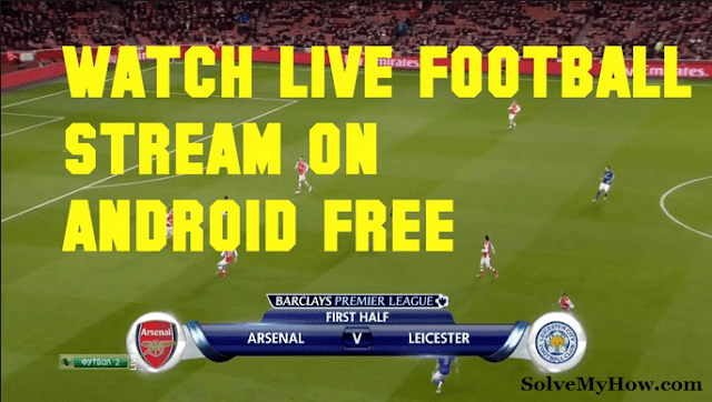 Best Android Live Football Streaming Apps