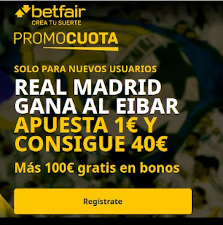 betfair promocuota Real Madrid gana Eibar 3-4-2021
