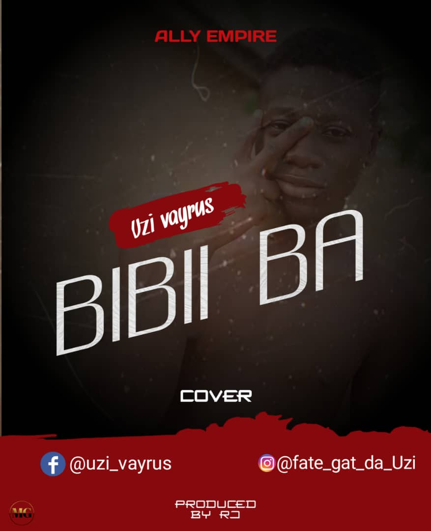 [Music] Uzi Vayrus - Bibii Ba (cover) #Arewapublisize