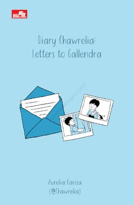 Resensi buku Diary Chawrelia - Letters to Gallendra