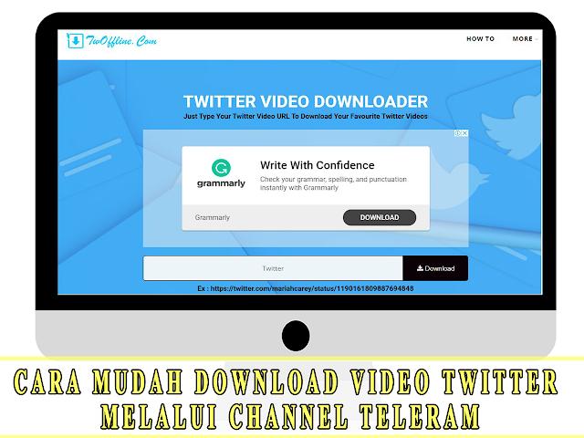 CARA MUDAH DOWNLOAD VIDEO TWITTER   MELALUI CHANNEL TELERAM