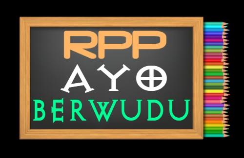 RPP PAI Kelas 2 Semester 1 Tahun 2021/2022, Materi Ayo Berwudu