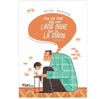 Cha Mẹ Nhật Dạy Con Lắng Nghe Hơn Là La Mắng ebook PDF-EPUB-AWZ3-PRC-MOBI