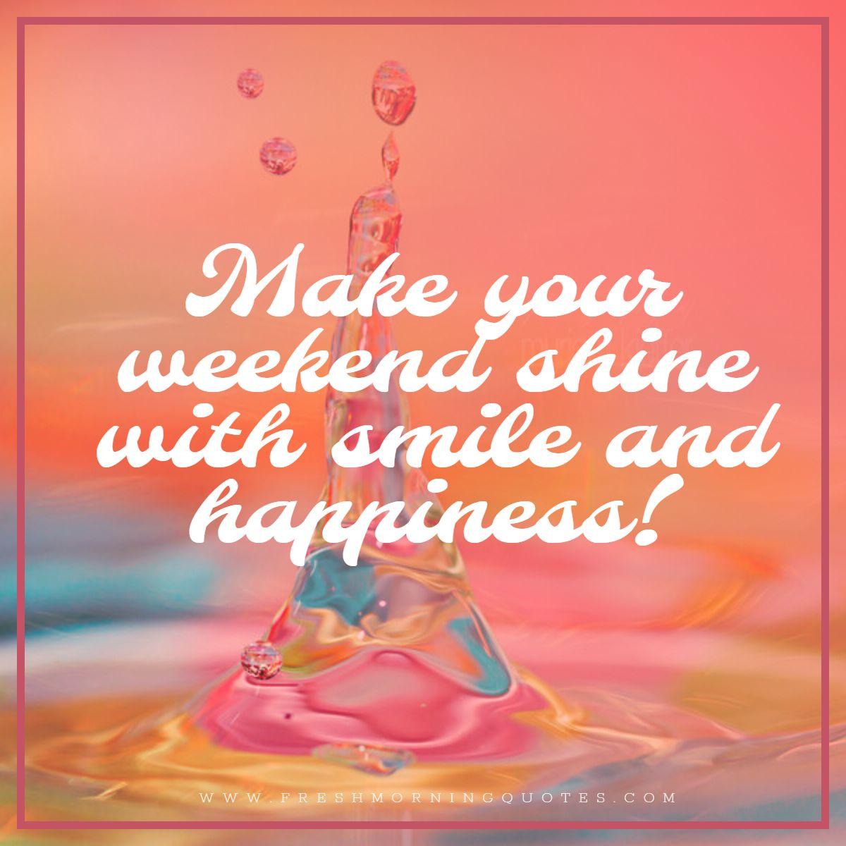 make your weekend shine