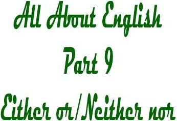Parallelism Either or Neither nor, paired conjunction, parallelism, materi parallelism, penggunaan either or neither nor