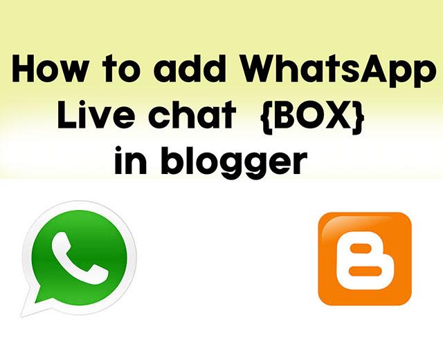 blogger वेबसाइट में whatsapp live chat box कैसे ऐड करें  [ whatsapp live chat box for blogger ]