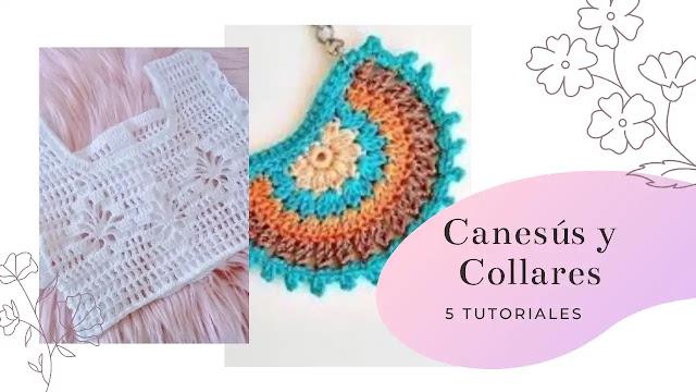 5 Tutoriales de Collares y Canesús a Crochet