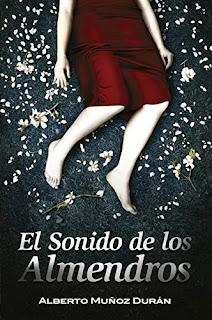 El Sonido de los Almendros - Alberto Muñoz Durán