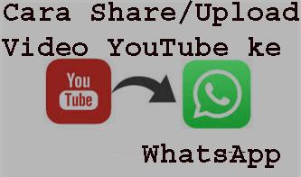 Cara Upload Video YouTube ke WhatsApp 1